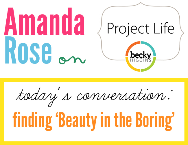 Amanda Rose on PL_finding Beauty in the Boring