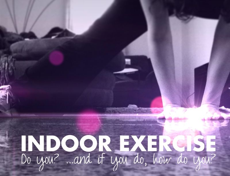 00 indoor exercise | Amamnda Rose blog